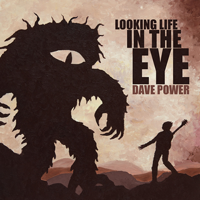 Dave Power - Looking Life In The Eye